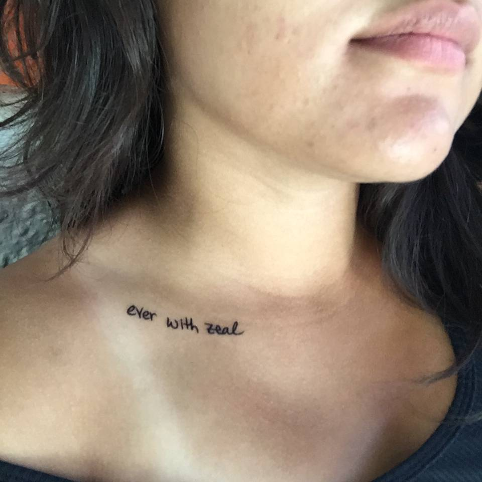 Collarbone Tattoo Saying Ever With Zeal Because Life