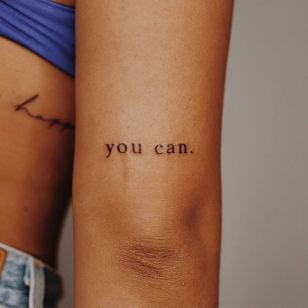 """""""You can"""" lettering tattoo on the tricep."""
